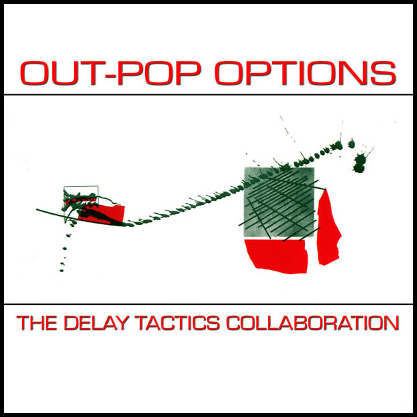 Delay Tactics Out-Pop Options